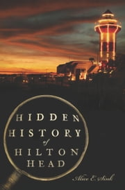 Hidden History of Hilton Head ebook by Alice E. Sink