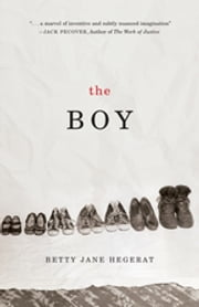 The Boy ebook by Betty Jane Hegerat