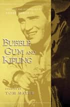 Bubblegum and Kipling ebook by Tom Mayer,Andre Dubus III