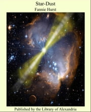 Star-Dust ebook by Fannie Hurst