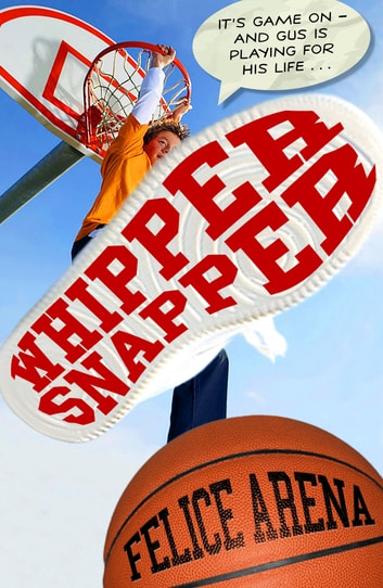 Whippersnapper ebook by Felice Arena