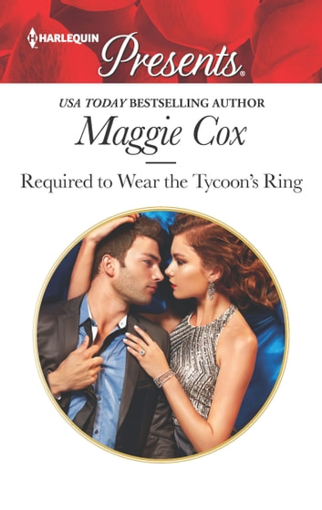 Required to Wear the Tycoon's Ring ebook by Maggie Cox