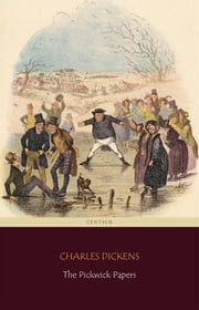The Pickwick Papers (Centaur Classics) ebook by Charles Dickens