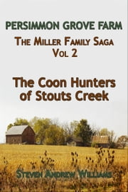 The Coon Hunters of Stouts Creek ebook by Steven Andrew Williams