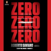 ZeroZeroZero - Look at Cocaine and All You See is Powder. Look Through Cocaine and You See the World audiobook by Roberto Saviano