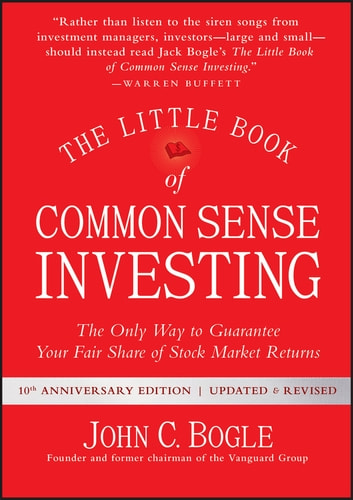 The Little Book of Common Sense Investing - The Only Way to Guarantee Your Fair Share of Stock Market Returns ebook by John C. Bogle