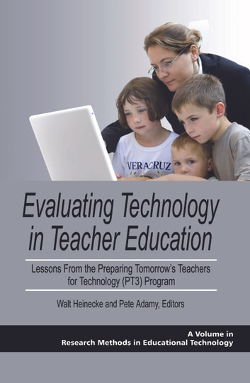 Evaluating Technology in Teacher Education - Lessons From the Preparing Tomorrow's Teachers for Technology (PT3) Program ebook by