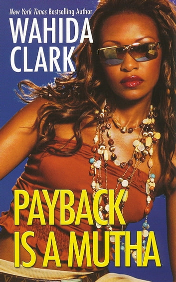 Payback Is A Mutha ebook by Wahida Clark