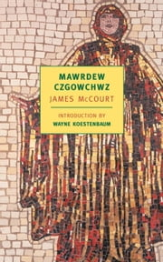 Mawrdew Czgowchwz ebook by Wayne Koestenbaum,James McCourt