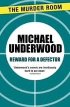 Reward for a Defector eBook by Michael Underwood
