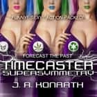 Timecaster Supersymmetry audiobook by J. A. Konrath