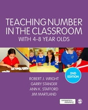 Teaching Number in the Classroom with 4-8 Year Olds ebook by Robert J Wright,Garry Stanger,Ann K. Stafford,Mr James Martland