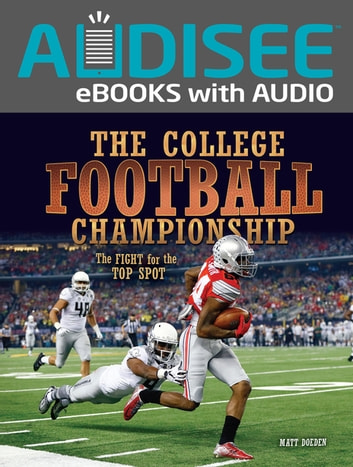 The College Football Championship - The Fight for the Top Spot ebook by Matt Doeden