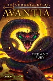 The Chronicles of Avantia #4: Fire and Fury ebook by Adam Blade