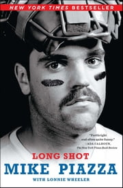 Long Shot ebook by Mike Piazza, Lonnie Wheeler