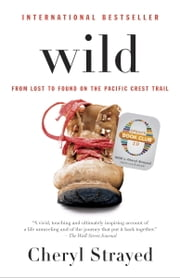 Wild (Oprah's Book Club 2.0 Digital Edition) - From Lost to Found on the Pacific Crest Trail ebook by Cheryl Strayed