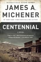 Centennial ebook by James A. Michener,Steve Berry