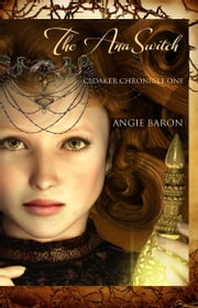 The AnaSwitch - Cloaker Chronicle One ebook by Angie Baron
