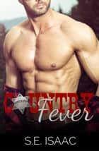 Country Fever - Caramel-Mocha Delight Series, #1 ebook by S.E. Isaac