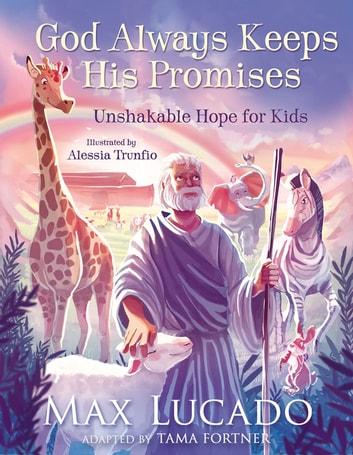 God Always Keeps His Promises - Unshakable Hope for Kids eBook by Max Lucado