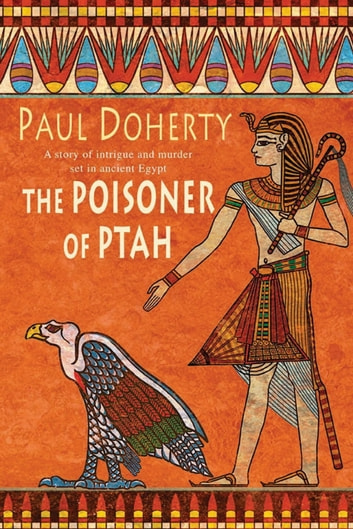 The Poisoner of Ptah (Amerotke Mysteries, Book 6) - A deadly killer stalks the pages of this gripping mystery ebook by Paul Doherty