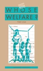 Whose Welfare ebook by Tony Cole