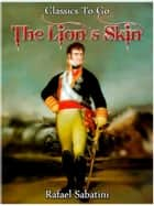 The Lion's Skin ebook by Rafael Sabatini
