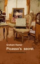 Picasso's Secret - A crazy action-packed romp ebook by Graham Hamer