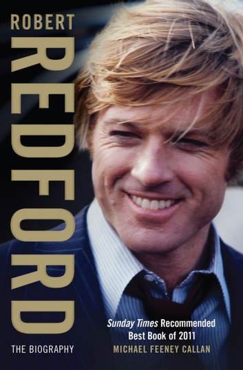 Robert Redford - The Biography ebook by Michael Feeney Callan