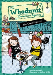 The Cafe Mystery #4 ebook by Martin Widmark, Helena Willis
