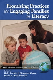 Promising Practices for Engaging Families in Literacy ebook by Holly Kreider,Diana Hiatt-Michael,Margaret Caspe