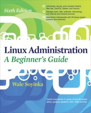 Linux Administration: A Beginners Guide, Sixth Edition ebook by Wale Soyinka