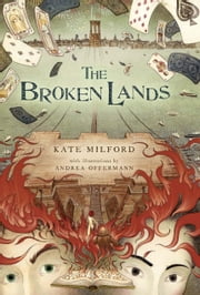 The Broken Lands ebook by Kate Milford,Andrea Offermann