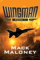Wingman ebook by Mack Maloney