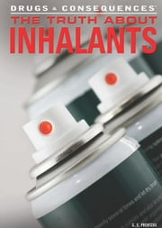 The Truth about Inhalants ebook by Prentzas, G. S.