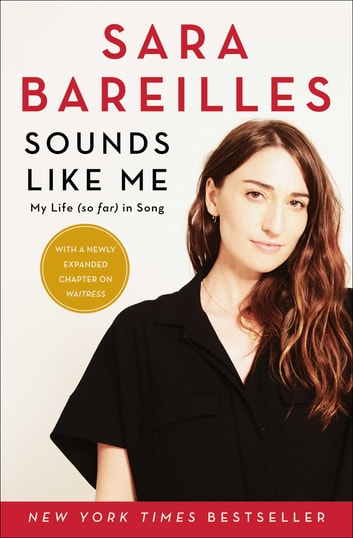 Sounds Like Me - My Life (So Far) in Song ebook by Sara Bareilles