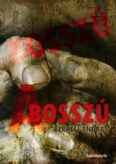 A bosszú ebook by Berkesi András