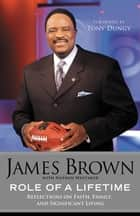 Role of a Lifetime - Reflections on Faith, Family, and Significant Living ekitaplar by James Brown, Nathan Whitaker, Tony Dungy