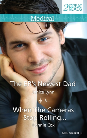 The Er's Newest Dad/When The Cameras Stop Rolling... ebook by Janice Lynn,Connie Cox