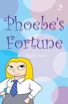 Phoebe's Fortune ebook by Kathy Lee