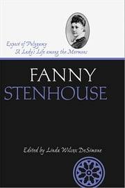 Exposé of Polygamy - A Lady's Life Among the Mormons ebook by Fanny Stenhouse,Linda Wilcox DeSimone