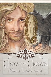 Crow and Crown ebook by Sam C. Leonhard