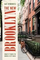 The New Brooklyn - What It Takes to Bring a City Back ebook by