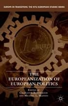 The Europeanization of European Politics ebook by C. Bretherton,M. Mannin