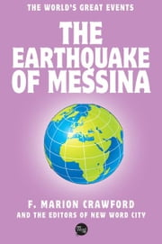 The Earthquake of Messina ebook by F. Marion Crawford and The Editors of New Word City