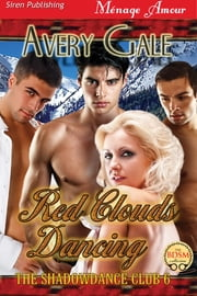 Red Clouds Dancing ebook by Avery Gale