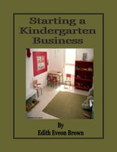Starting a Kindergarten Business ebook by Edith Eveon Brown