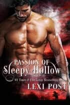 Passion of Sleepy Hollow ebook by Lexi Post