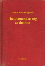 The Diamond as Big as the Ritz ebook by Francis Scott Fitzgerald
