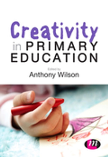 Creativity in Primary Education ebook by